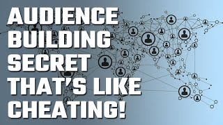 🎯 Here's an Audience Building Secret that Only I know and use... and it's like cheating!