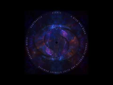 AEONIX - A Star Was Born (Clint Stewart Remix) [Subtract Music]