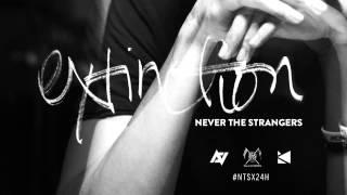 #NTSx24H: Never The Strangers - Extinction