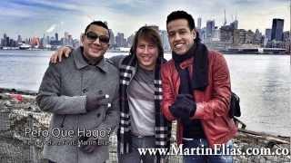 Pero Que Hago - Felipe Pelaez y Martin Elias