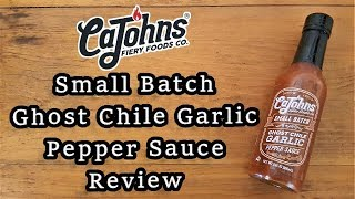 CaJohns Small Batch Ghost Chile Garlic Pepper Sauce Review
