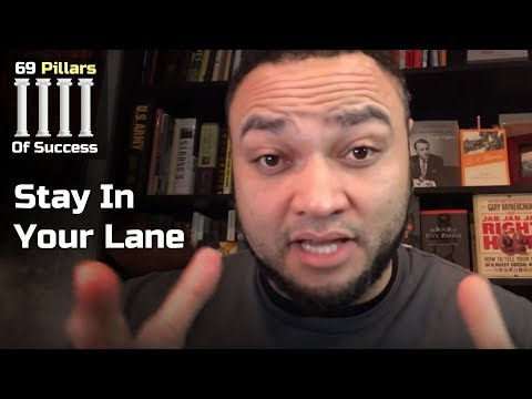 STAY IN YOUR LANE (DON'T GO CHASING FIREFIGHT) | The 69 Pillars Of Success