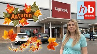 TK MAXX AND HOME BARGAINS AUTUMN 2019