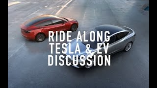 Ride Along Tesla & EV Discussion