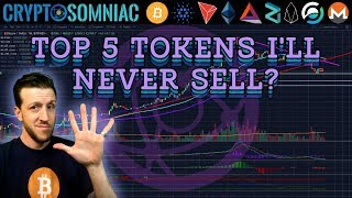 📈Top 5 Tokens I'm Never Selling 💱💰 Crypto Technical Analysis 📈