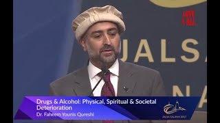 Drugs & Alcohol: Physical, Spiritual & Societal Deterioration-Dr.Faheem Younis  Jalsa Canada day 2