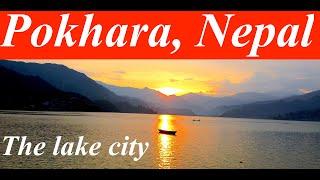 POKHARA : The Lake City of Nepal - the most beautiful place