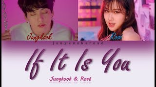 Jungkook Rosé If It Is You Color Coded Lyrics Han Rom Eng