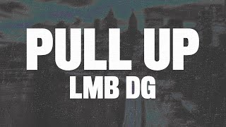 "LMB DG - Pull Up (Lyrics) ""if me and my gang pull up you better get to running"""