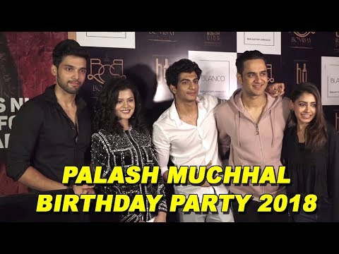 Parth Samthaan And Vikas Gupta, Niti Taylor Together At Palash Muchhal Birthday Party 2018