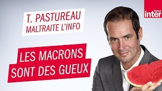 Les Macron sont des gueux - Tanguy Pastureau maltraite l'info