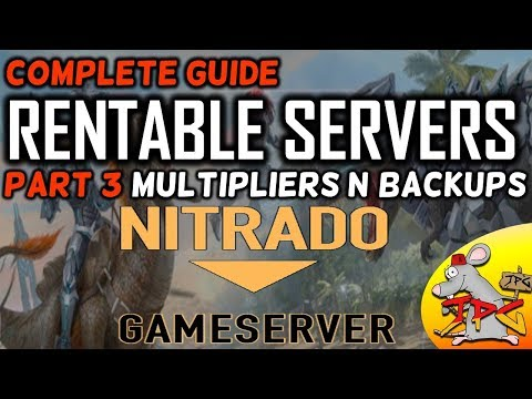 ARK complete guide to hosting nitrado servers part 3 multipliers and backing up server
