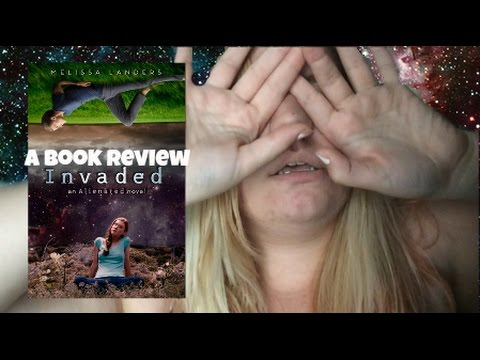 Book Review: Invaded (Alienated #2) by Melissa Launderss