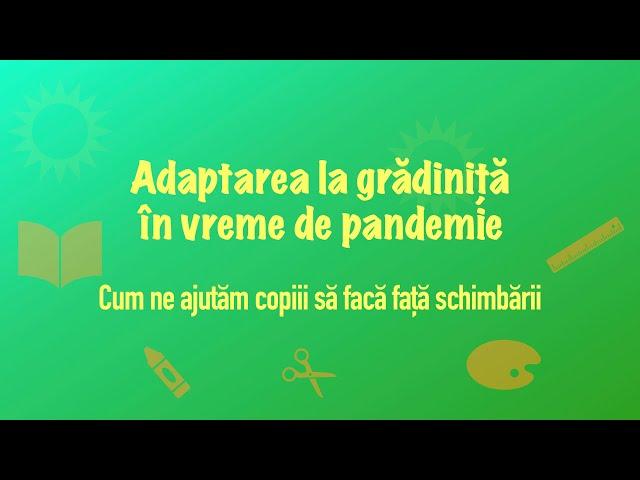 Adaptarea la grădiniță în vreme de pandemie