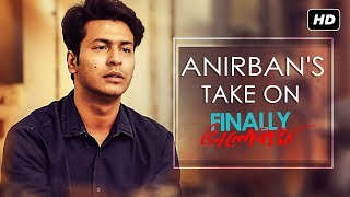 anirban-s-take-on-finally-bhalobasha-finally-anirban-bhattacharya-svf