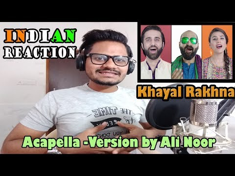 Indian Reaction on Khayal Rakhna Song | Acapella Version by Ali Noor | Reacted By Krishna