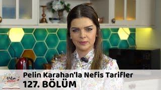 Pelin Karahan'la Nefis Tarifler 127. Bölüm | 13 Mart 2018