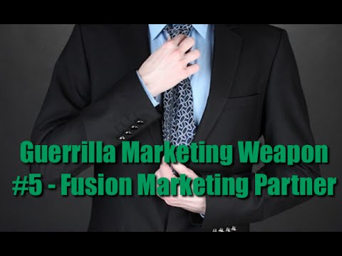 Guerrilla Marketing Weapon  #5 - Fusion Marketing Partner