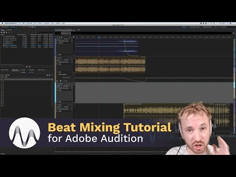 Beat Mixing Tutorial for Adobe Audition, Logic Pro X and djay pro