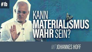 Kann Materialismus wahr sein? // WAS DEM MODERNEN DENKEN FEHLT // Glaube & Gesellschaft #1B