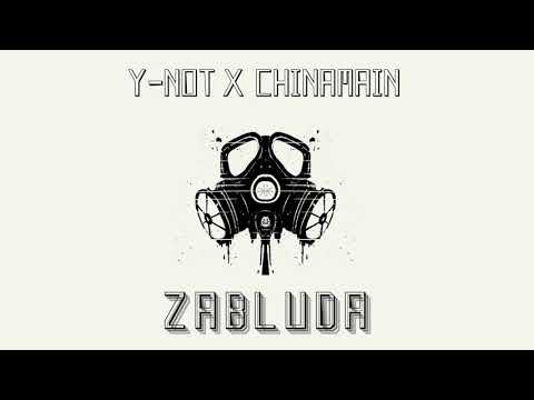 Y-NOT x CHINAMAIN - ZABLUDA