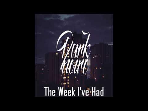 Dark Noire - Stacks [The Week I've Had]