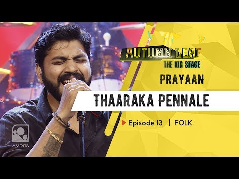 Thaaraka Pennale | PRAYAAN | FOLK | Autumn Leaf The Big Stage | Episode 13