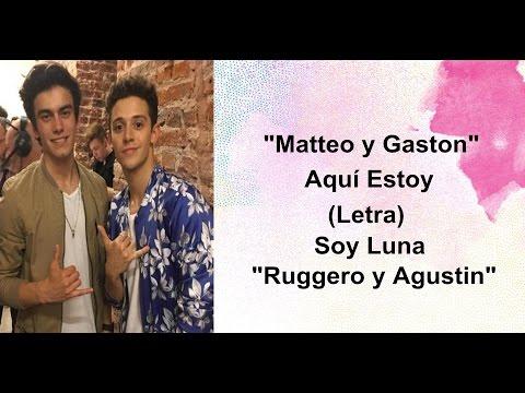Matteo y Gaston - Aquí Estoy (Letra) - Soy Luna2