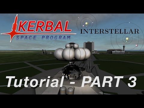 Kerbal Space Program - Interstellar Extended Tutorial - Part