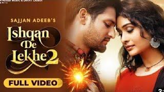 ISHQA DE LEKHE 2:Sajjan Adeeb (official video)Latest Punjabi Songs 2020