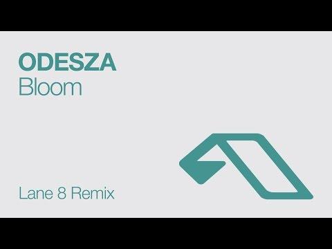 ODESZA - Bloom (Lane 8 Remix)