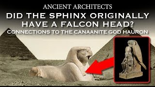 Did the Great Sphinx Have a Falcon Head? Links to the Canaanite God Hauron | Ancient Architects