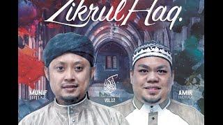 Munif Ahmad & Amir Hufaz - Zikrul Haq (Official Music Video)