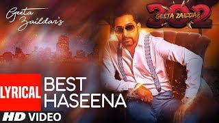Geeta zaildar: Best Haseena Full Song (Lyrical) | Album: 302 | Punjabi Songs
