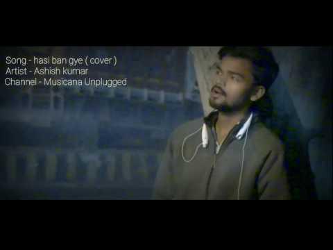 Hasi Ban Gaye Cover | Male Version | Ami...