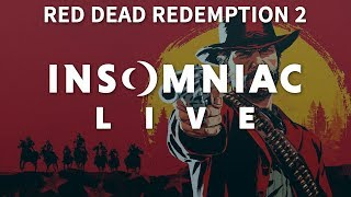 Insomniac Live - Red Dead Redemption 2