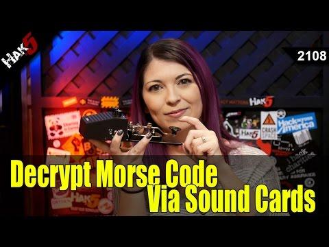 Decrypt Morse Code via PC Sound Cards - Hak5 2108