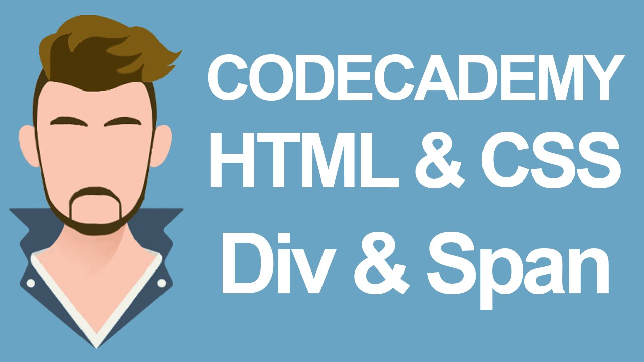 Codecademy html css div and span youtube - Html div span ...