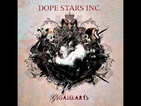 Dope Stars Inc. - Gigahearts [Full Album]