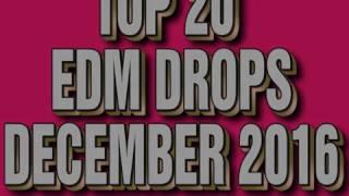 Top 20 EDM Drops December 2016 (Epi 141)