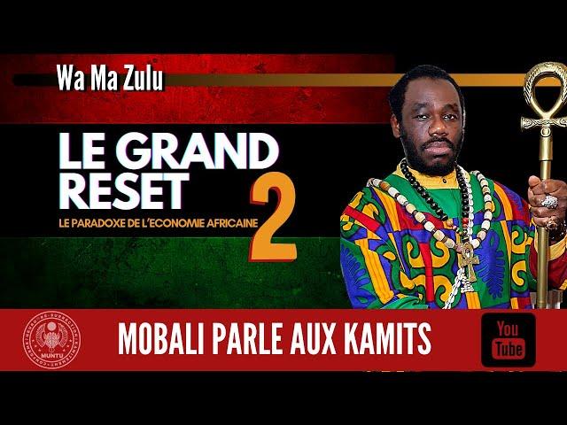 LE GRAND RESET PART 2 AVEC WA MA ZULU