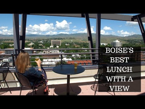 Boise's Best Lunch With a View
