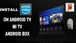 HOW TO INSTALL AMAZON PRIME ON MI ANDROID TV/BOX