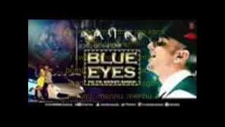 Blue eyes Yo yo Honey Singh~Lyrics+Free Mp3~