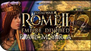 Glory of the Eternal City | Total War Rome II — Empire Divided: Palmyra 42 | DLC Campaign Normal