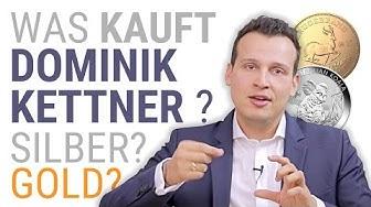 Gold oder Silber: Welche Edelmetalle, Münzen & Barren kauft Dominik Kettner?