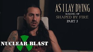 """AS I LAY DYING – The Making of Shaped By Fire: PART 3 – """"My Own Grave"""" (OFFICIAL INTERVIEW)"""
