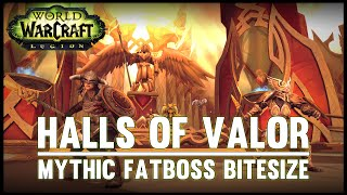 Halls of Valor Mythic Guide - Fatboss Bitesize