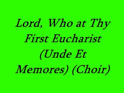 Lord, Who at Thy First Eucharist (Choir)