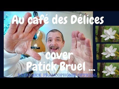 Au Café Des Délices ....cover Patick Bruel ...